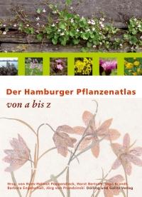 Der Hamburger Pflanzenatlas - Poppendieck, Hans-Helmut, Horst Bertram, Ingo Brandt, Barbara Engelschall & Jörg v. Prondzinski (Hrsg.) (2010)